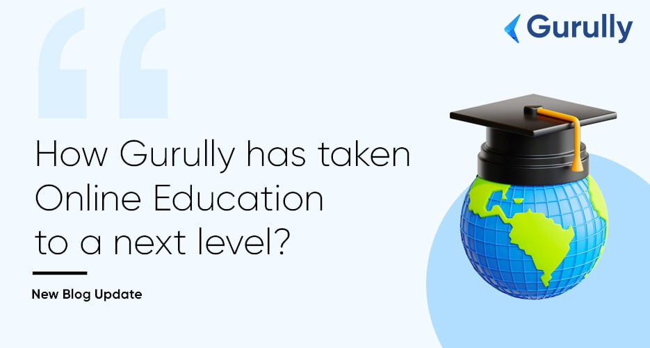 how-Gurully-has-taken-online-education-to-next-level