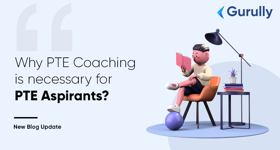 why-is-PTE-coaching-necessary-for-PTE-aspirants