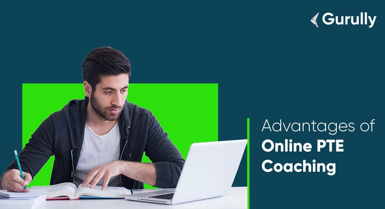 advantages-of-online-PTE-coaching-Gurully